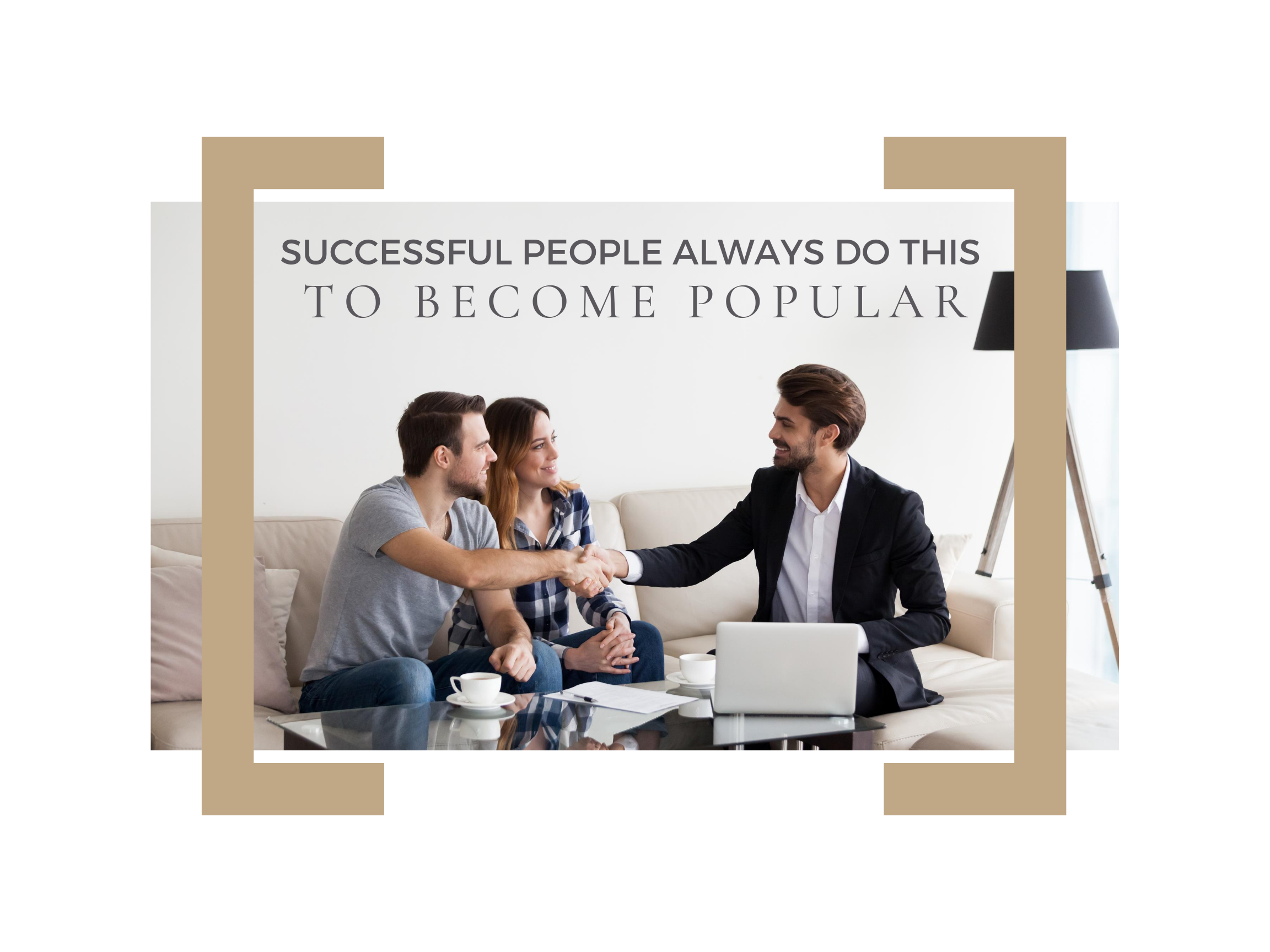 Successful People Always do This to Become Popular