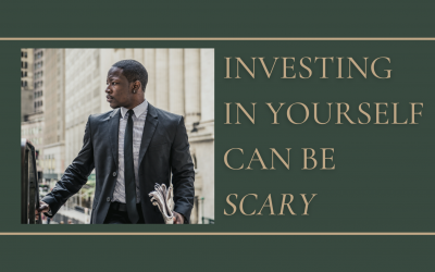 Investing in Yourself can be Scary