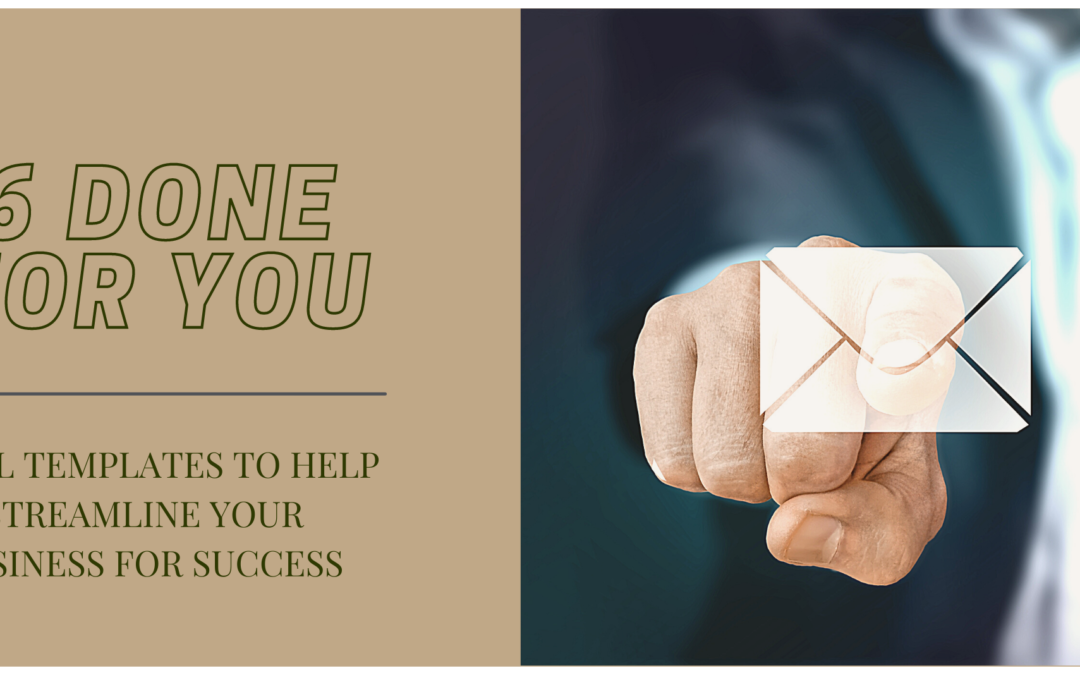 6 Done-for-You Email Templates to Help Streamline your Business