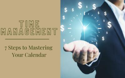 Time Management: 7 Steps to Mastering Your Calendar + Free Scorecard Download