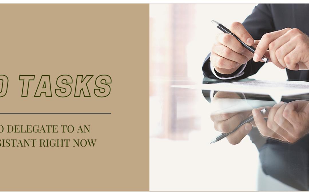 10 Tasks to Delegate to your Assistant + a FREE Delegation Task List