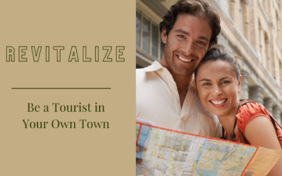 Revitalize: Be a Tourist in Your Own Town