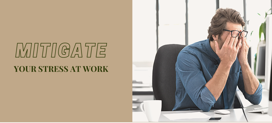 Mitigate Your Stress at Work
