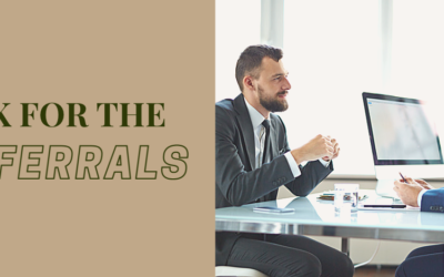 Make Asking for Referrals A Top Priority